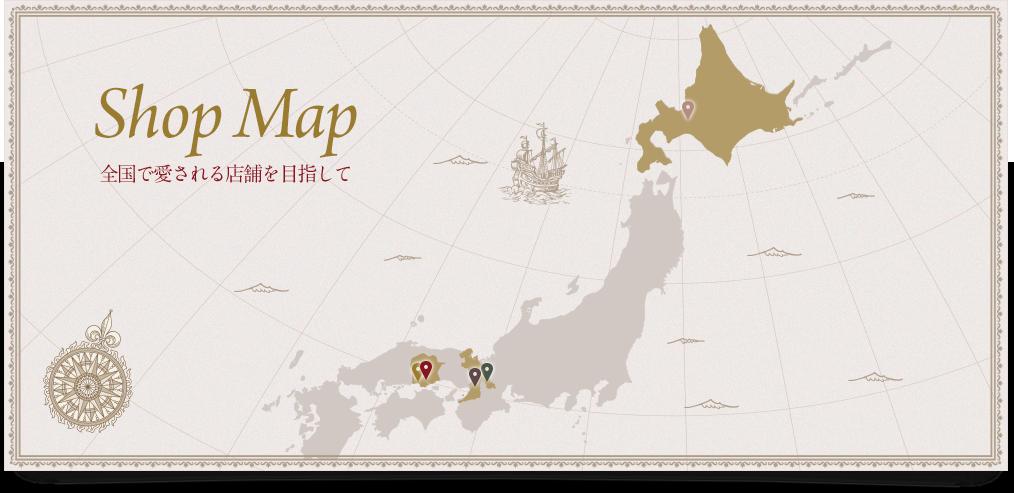 Shop Map 全国で愛される店舗を目指して